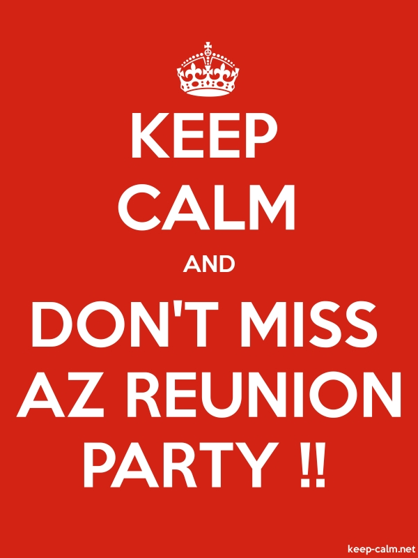 KEEP CALM AND DON'T MISS AZ REUNION PARTY !! - white/red - Default (600x800)