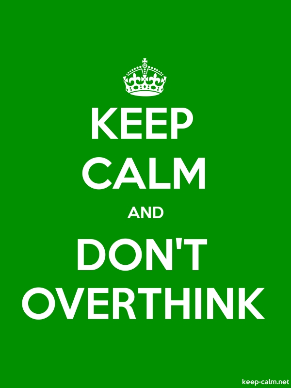 KEEP CALM AND DON'T OVERTHINK - white/green - Default (600x800)