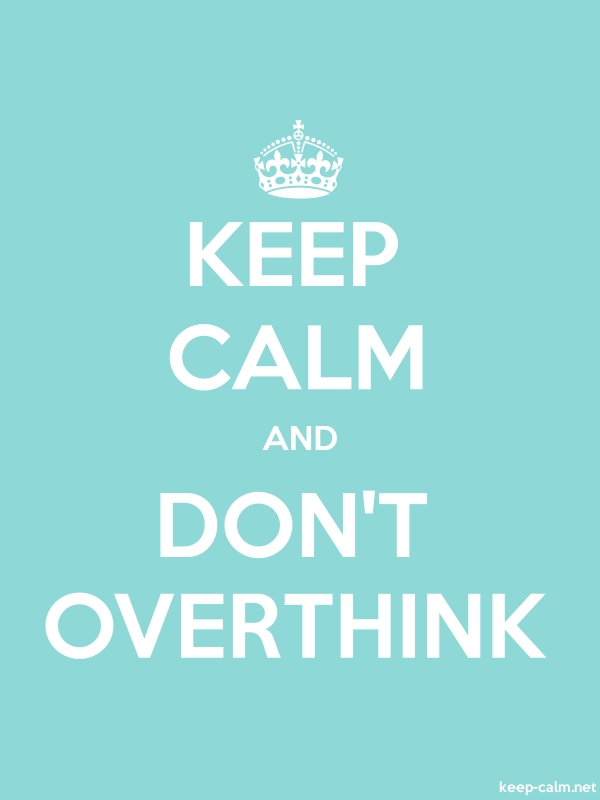 KEEP CALM AND DON'T OVERTHINK - white/lightblue - Default (600x800)