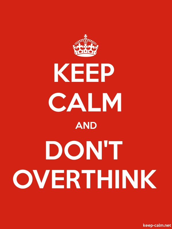 KEEP CALM AND DON'T OVERTHINK - white/red - Default (600x800)