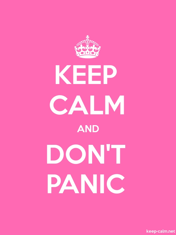 KEEP CALM AND DON'T PANIC - white/pink - Default (600x800)
