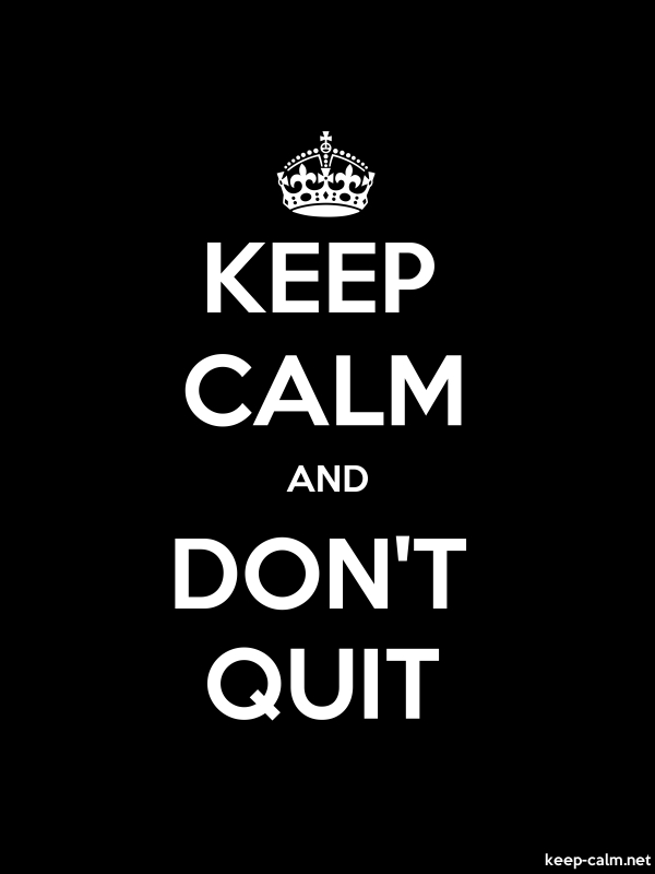 KEEP CALM AND DON'T QUIT - white/black - Default (600x800)