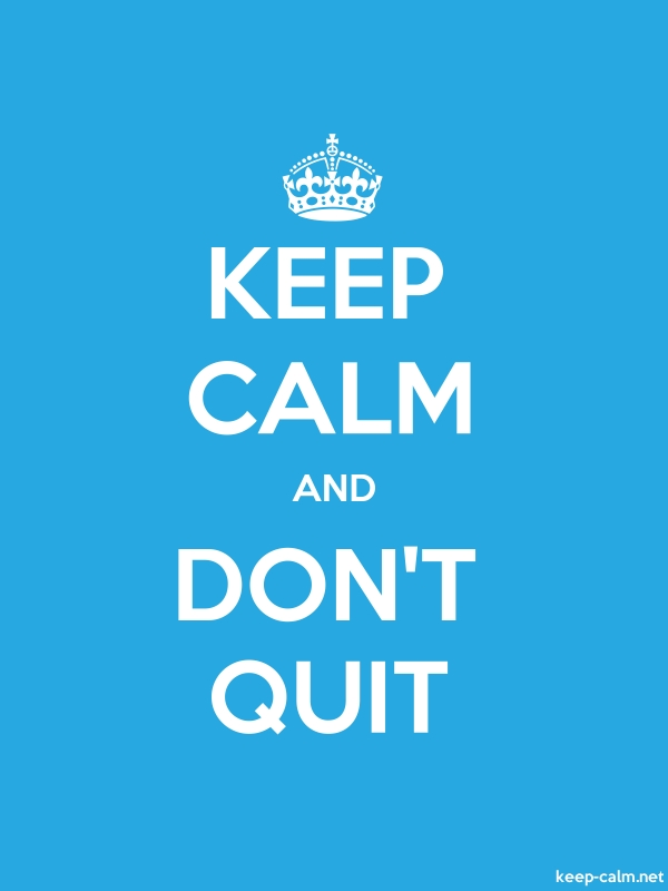 KEEP CALM AND DON'T QUIT - white/blue - Default (600x800)