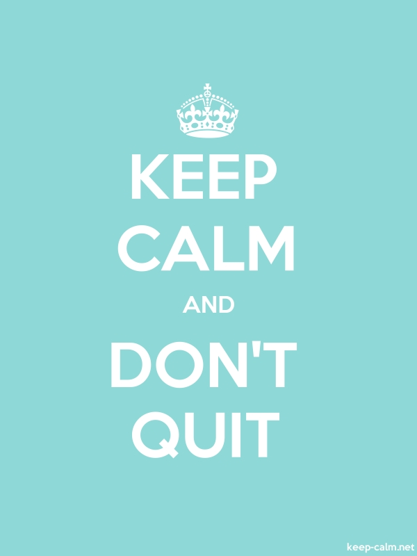 KEEP CALM AND DON'T QUIT - white/lightblue - Default (600x800)