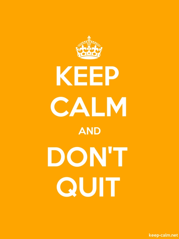 KEEP CALM AND DON'T QUIT - white/orange - Default (600x800)