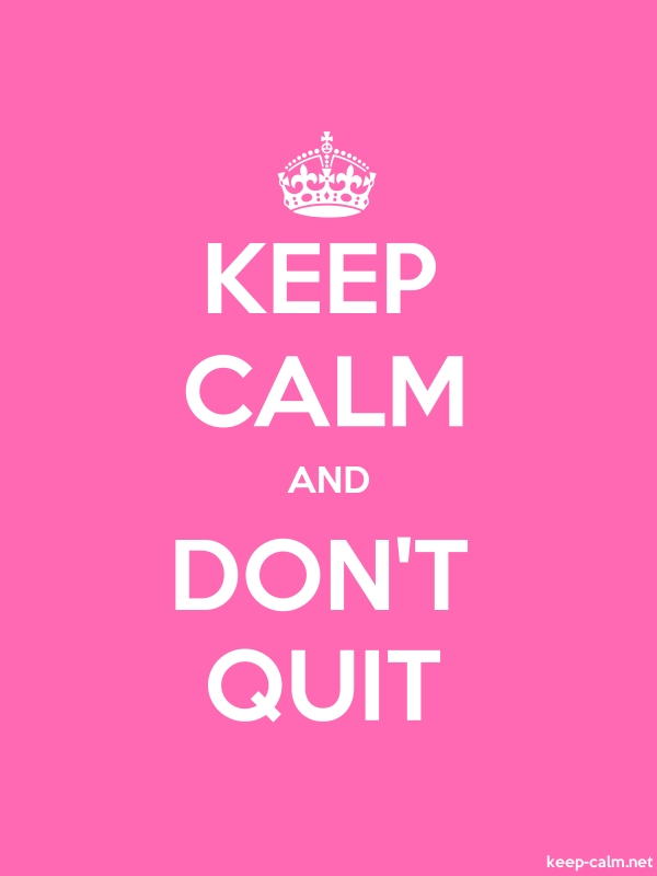 KEEP CALM AND DON'T QUIT - white/pink - Default (600x800)
