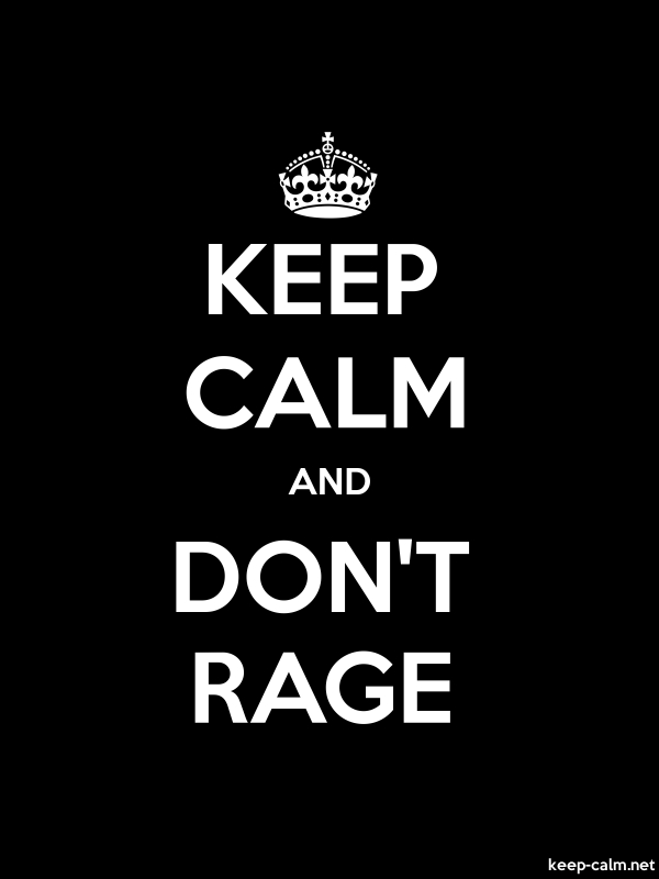 KEEP CALM AND DON'T RAGE - white/black - Default (600x800)