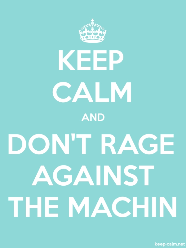 KEEP CALM AND DON'T RAGE AGAINST THE MACHIN - white/lightblue - Default (600x800)