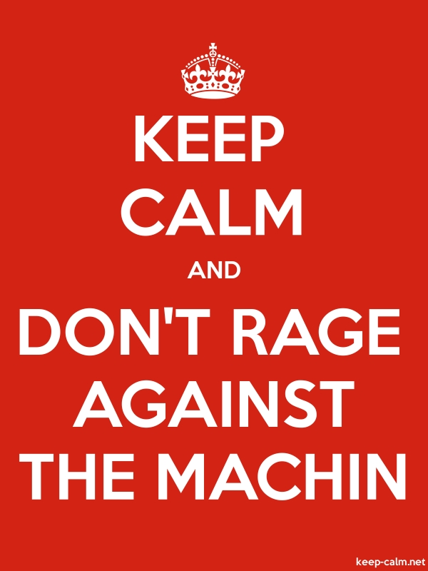 KEEP CALM AND DON'T RAGE AGAINST THE MACHIN - white/red - Default (600x800)