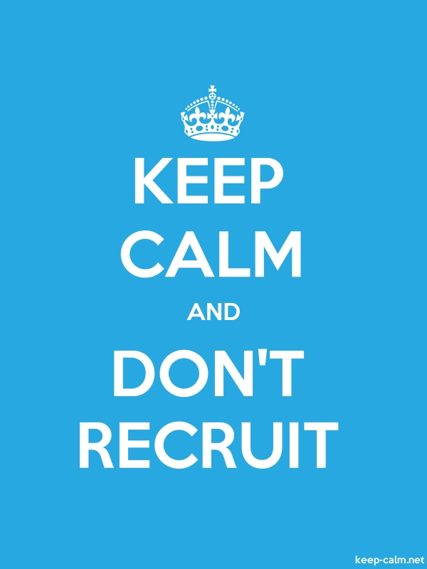 KEEP CALM AND DON'T RECRUIT - white/blue - Default (600x800)