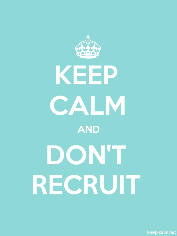 KEEP CALM AND DON'T RECRUIT - white/lightblue - Default (600x800)