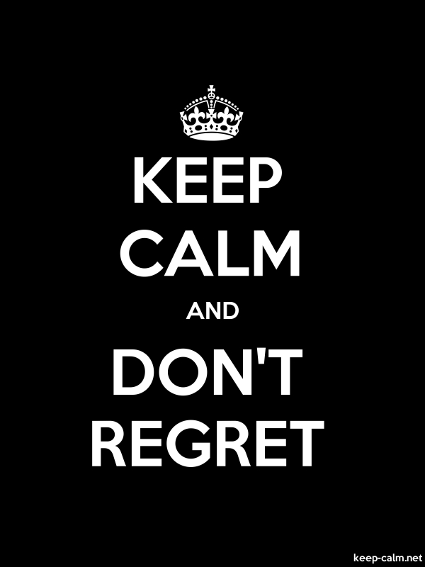 KEEP CALM AND DON'T REGRET - white/black - Default (600x800)