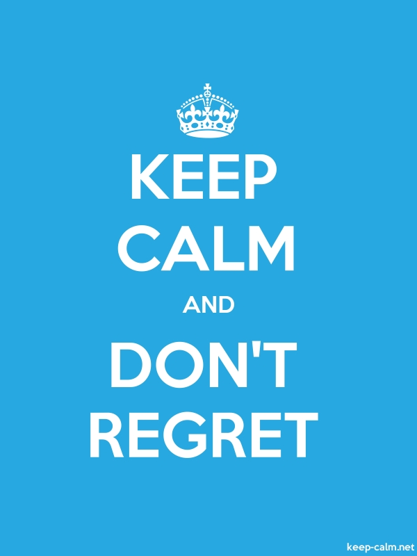 KEEP CALM AND DON'T REGRET - white/blue - Default (600x800)