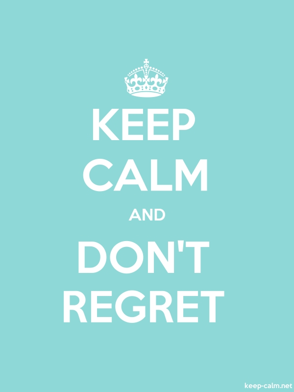 KEEP CALM AND DON'T REGRET - white/lightblue - Default (600x800)