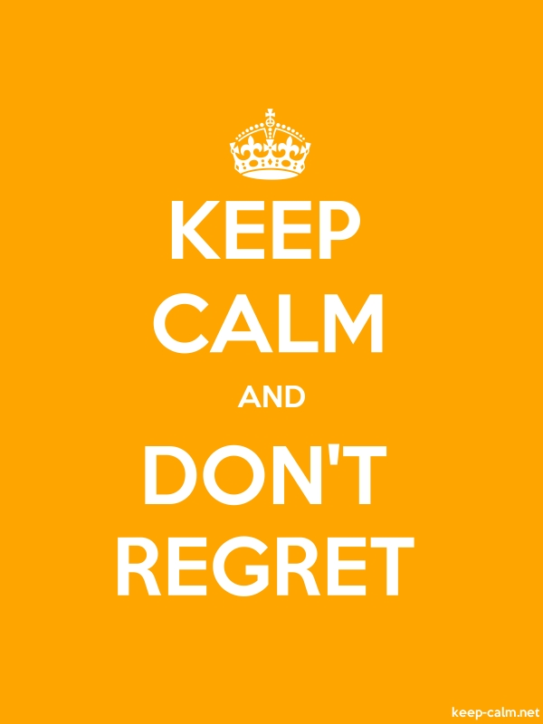 KEEP CALM AND DON'T REGRET - white/orange - Default (600x800)