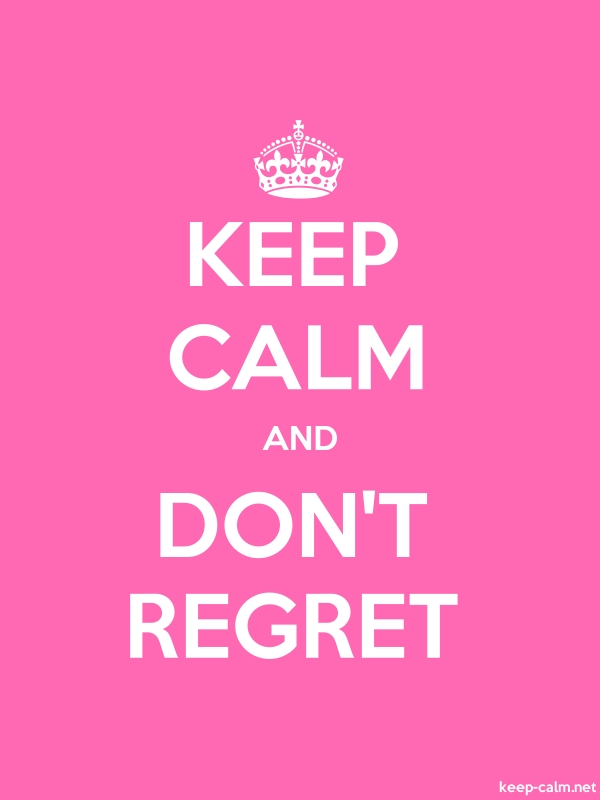 KEEP CALM AND DON'T REGRET - white/pink - Default (600x800)