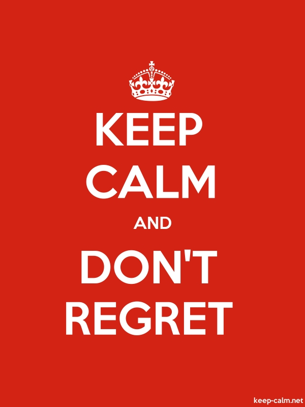 KEEP CALM AND DON'T REGRET - white/red - Default (600x800)