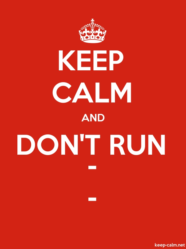 KEEP CALM AND DON'T RUN - - - white/red - Default (600x800)