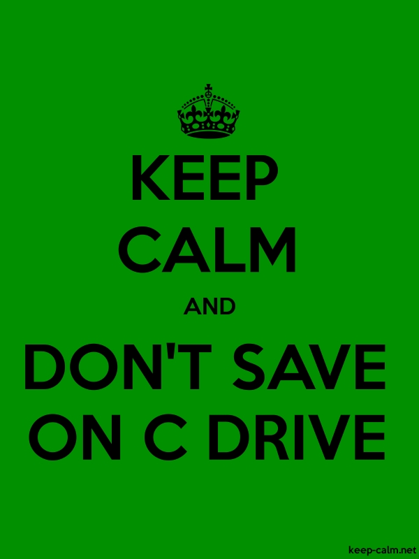 KEEP CALM AND DON'T SAVE ON C DRIVE - black/green - Default (600x800)