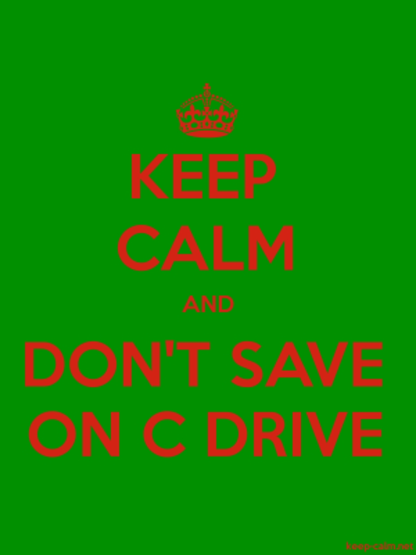 KEEP CALM AND DON'T SAVE ON C DRIVE - red/green - Default (600x800)