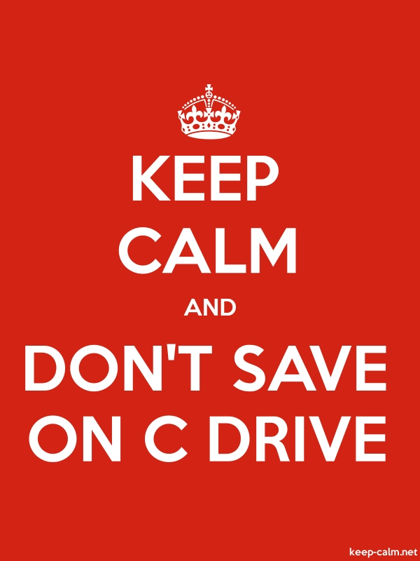 KEEP CALM AND DON'T SAVE ON C DRIVE - white/red - Default (600x800)