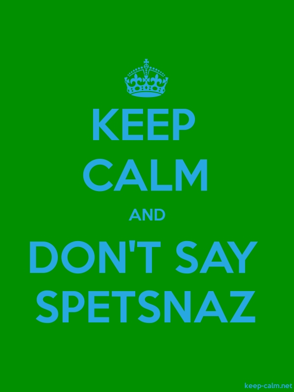 KEEP CALM AND DON'T SAY SPETSNAZ - blue/green - Default (600x800)