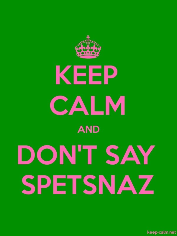 KEEP CALM AND DON'T SAY SPETSNAZ - pink/green - Default (600x800)