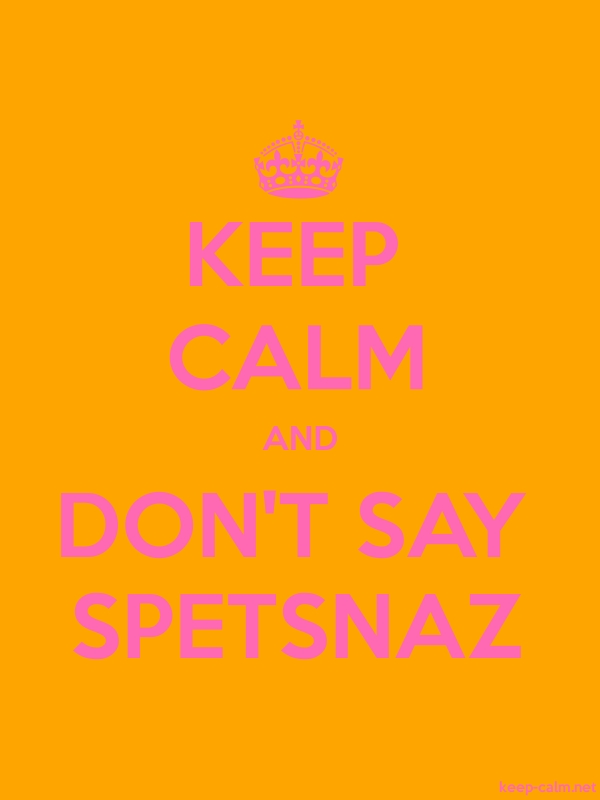 KEEP CALM AND DON'T SAY SPETSNAZ - pink/orange - Default (600x800)