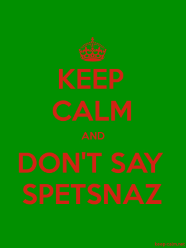 KEEP CALM AND DON'T SAY SPETSNAZ - red/green - Default (600x800)