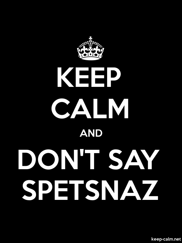 KEEP CALM AND DON'T SAY SPETSNAZ - white/black - Default (600x800)