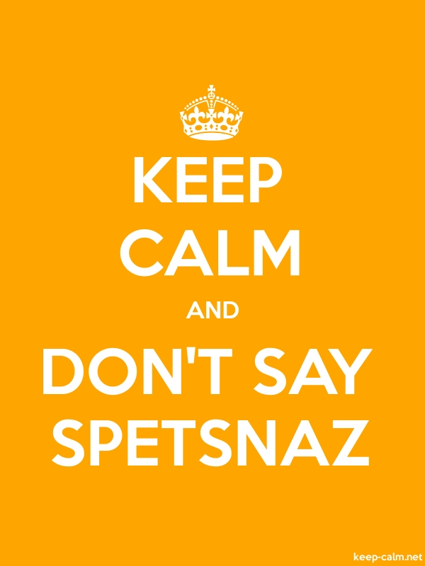 KEEP CALM AND DON'T SAY SPETSNAZ - white/orange - Default (600x800)