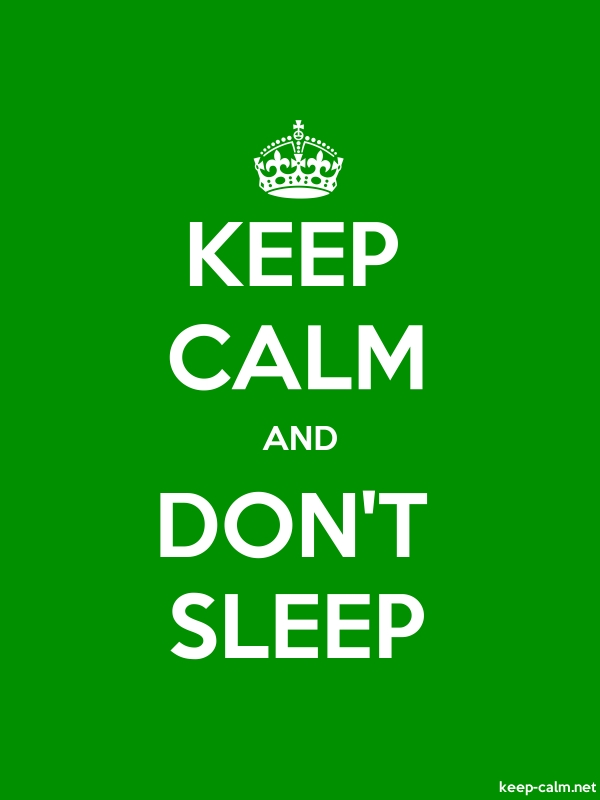 KEEP CALM AND DON'T SLEEP - white/green - Default (600x800)