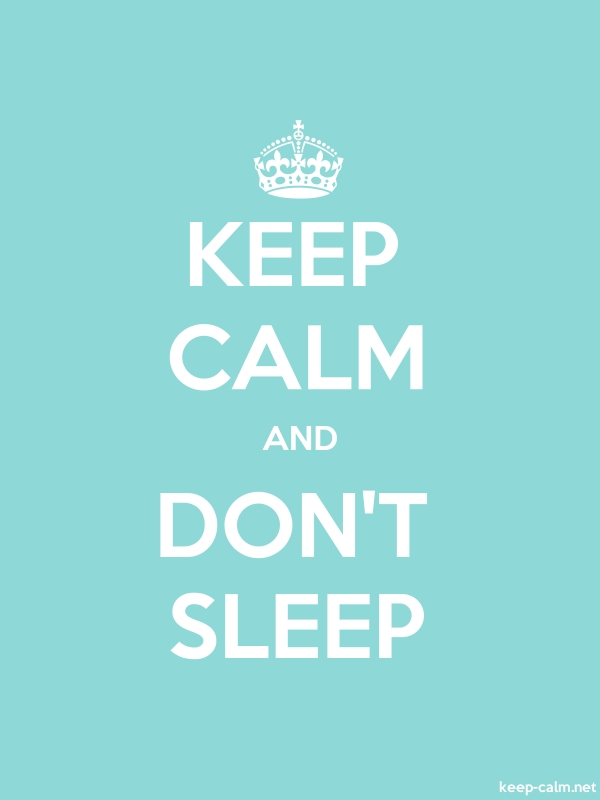 KEEP CALM AND DON'T SLEEP - white/lightblue - Default (600x800)