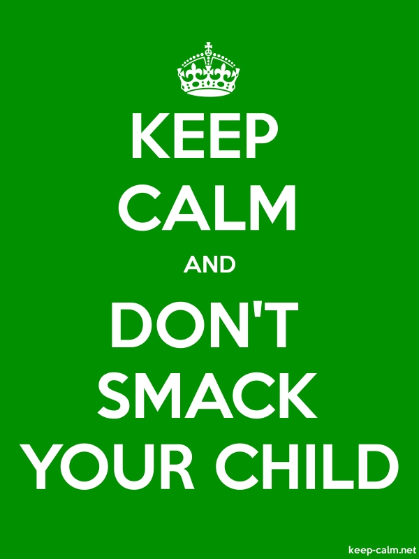 KEEP CALM AND DON'T SMACK YOUR CHILD - white/green - Default (600x800)