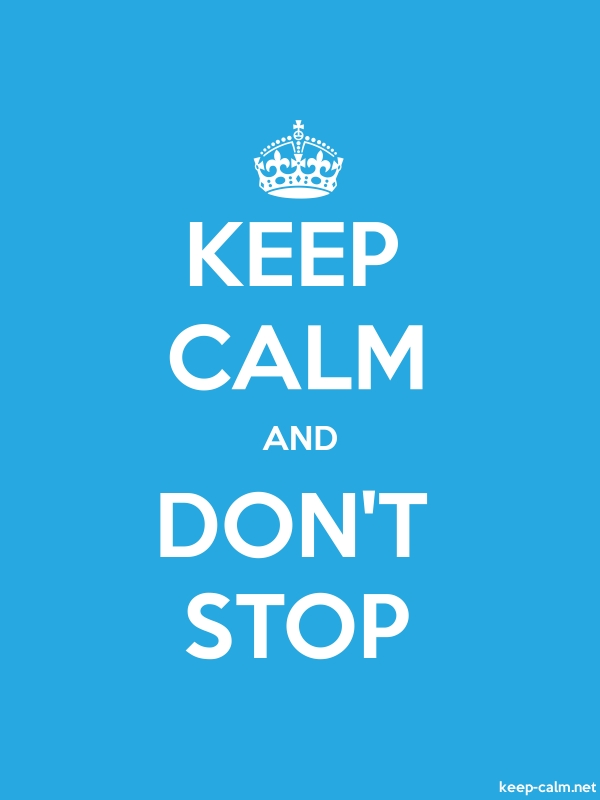 KEEP CALM AND DON'T STOP - white/blue - Default (600x800)