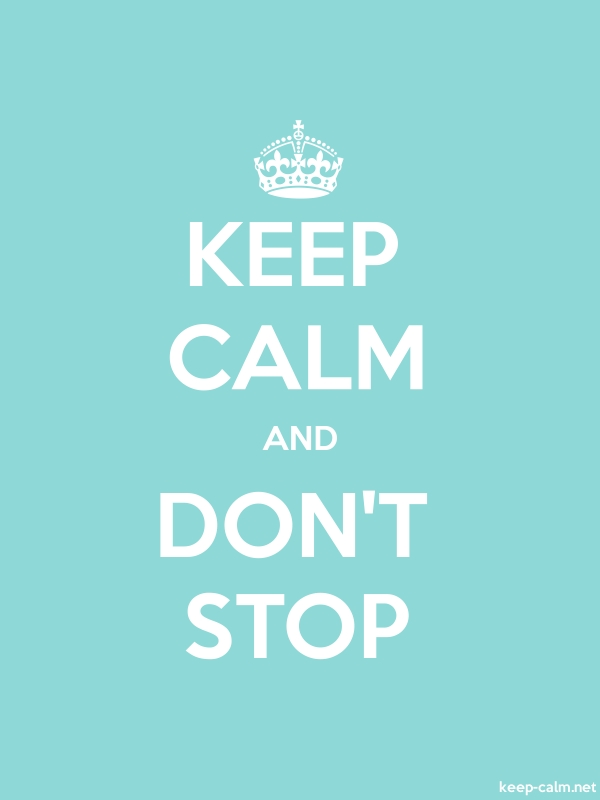 KEEP CALM AND DON'T STOP - white/lightblue - Default (600x800)