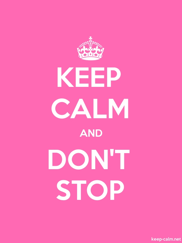 KEEP CALM AND DON'T STOP - white/pink - Default (600x800)