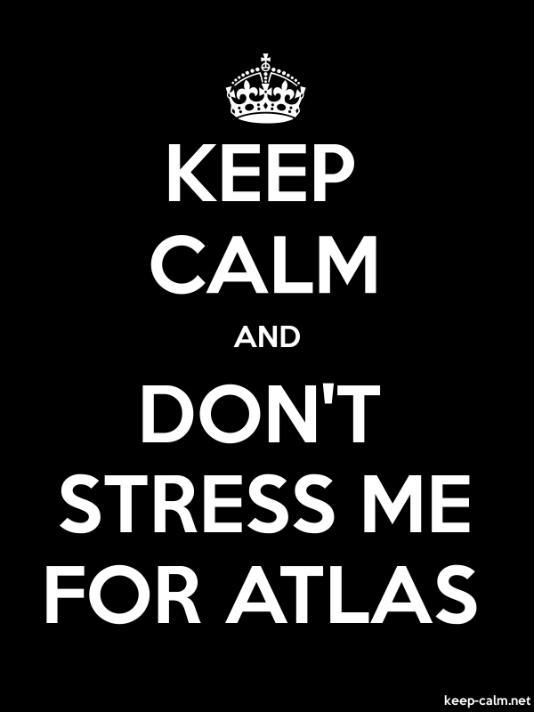 KEEP CALM AND DON'T STRESS ME FOR ATLAS - white/black - Default (600x800)