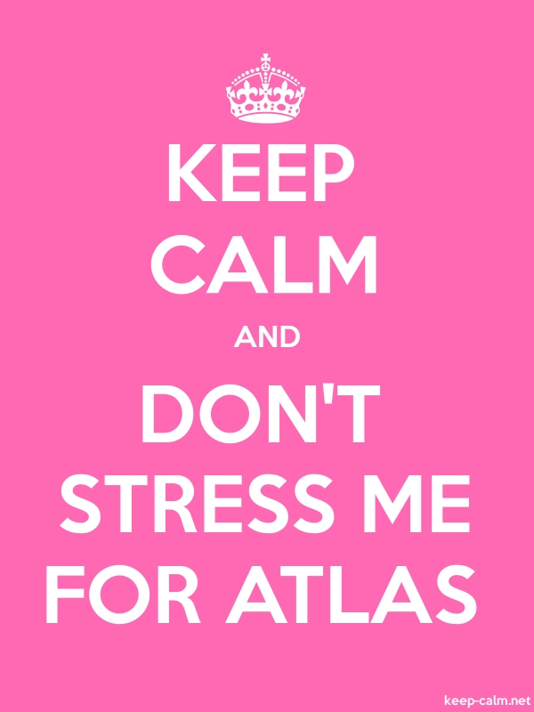 KEEP CALM AND DON'T STRESS ME FOR ATLAS - white/pink - Default (600x800)