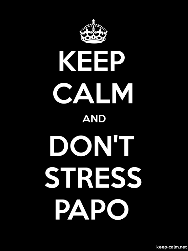KEEP CALM AND DON'T STRESS PAPO - white/black - Default (600x800)