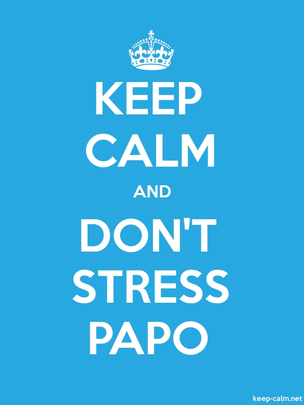 KEEP CALM AND DON'T STRESS PAPO - white/blue - Default (600x800)