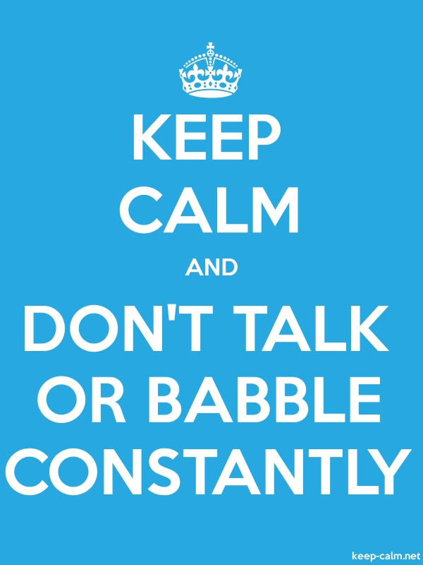 KEEP CALM AND DON'T TALK OR BABBLE CONSTANTLY - white/blue - Default (600x800)