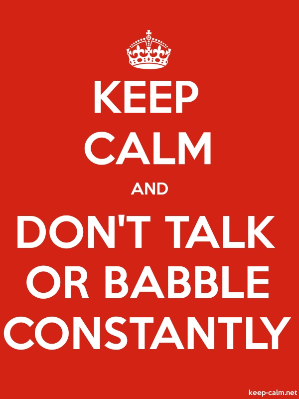 KEEP CALM AND DON'T TALK OR BABBLE CONSTANTLY - white/red - Default (600x800)