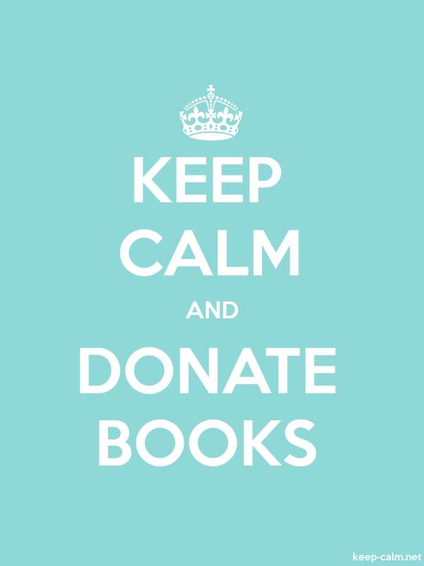 KEEP CALM AND DONATE BOOKS - white/lightblue - Default (600x800)