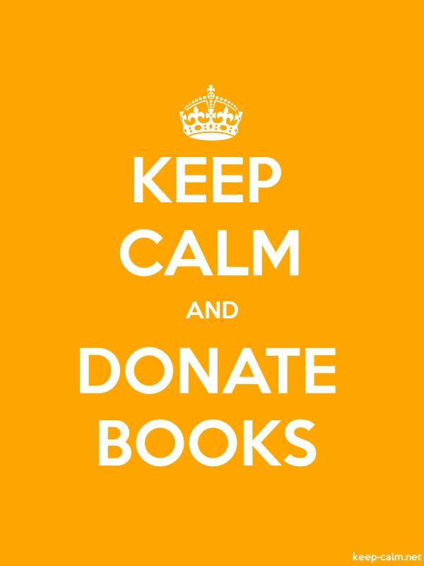 KEEP CALM AND DONATE BOOKS - white/orange - Default (600x800)