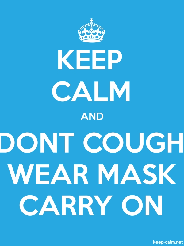 KEEP CALM AND DONT COUGH WEAR MASK CARRY ON - white/blue - Default (600x800)