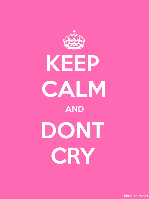 KEEP CALM AND DONT CRY - white/pink - Default (600x800)