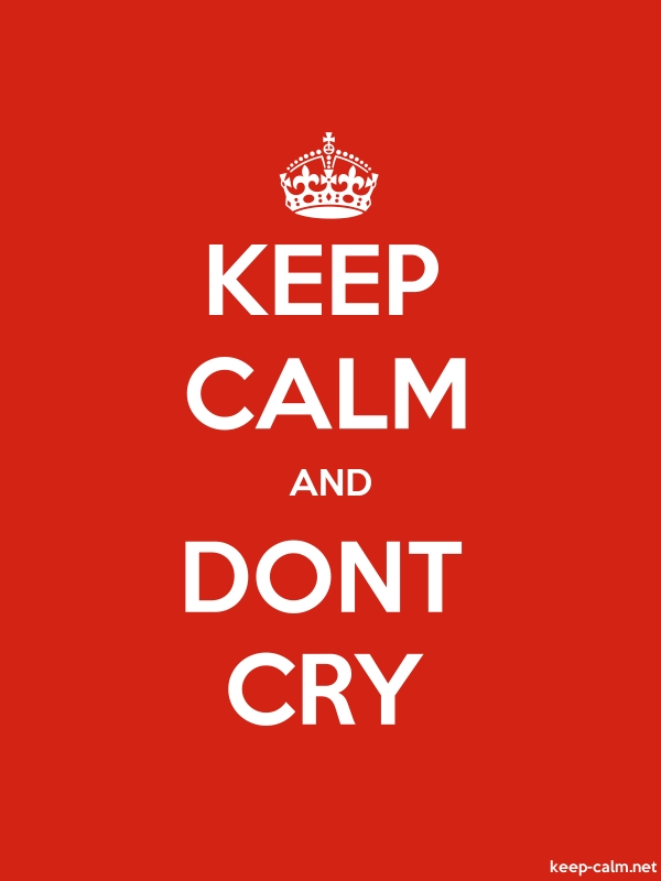 KEEP CALM AND DONT CRY - white/red - Default (600x800)