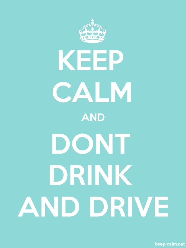 KEEP CALM AND DONT DRINK AND DRIVE - white/lightblue - Default (600x800)