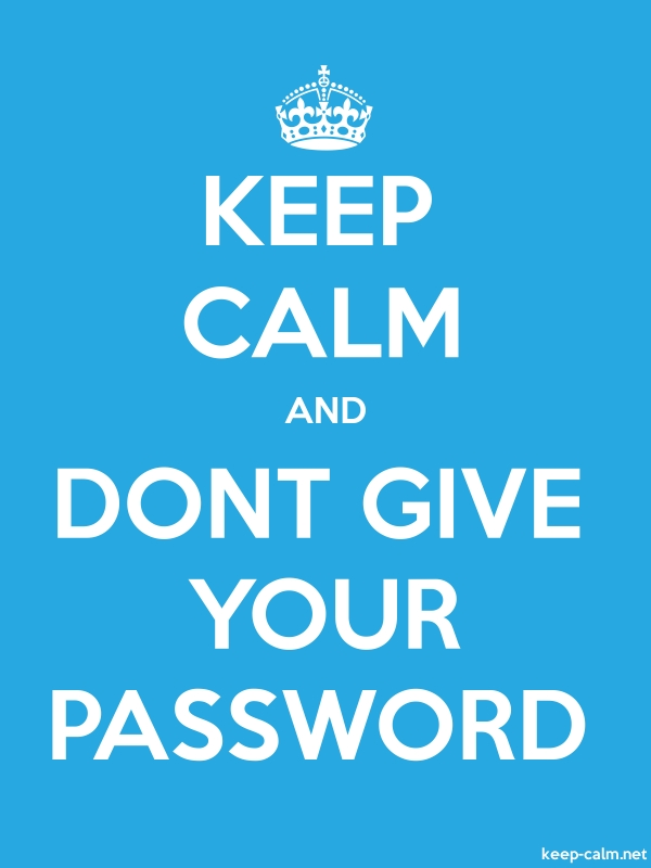 KEEP CALM AND DONT GIVE YOUR PASSWORD - white/blue - Default (600x800)